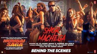 Behind The Scenes - Shor Machega: Yo Yo Honey Singh, Hommie| Mumbai Saga| Emraan Hashmi,John Abraham