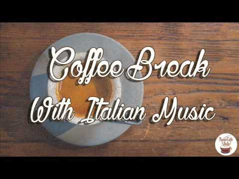 Little Italy - Coffee Break with Italian Music | Famous Italian Songs (Caruso, Modugno…)