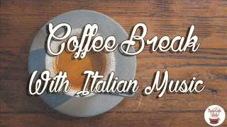Coffee Break  with Italian Music