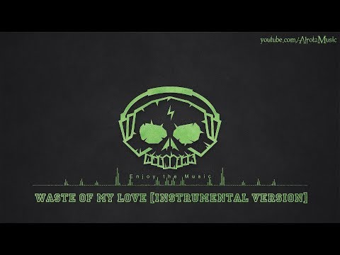 Waste Of My Love [Instrumental Version] by Sture Zetterberg - [2010s Pop Music]