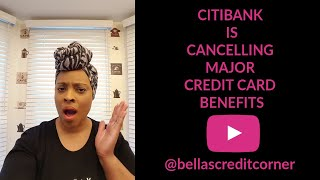 Citibank credit cards benefit changes (2019)