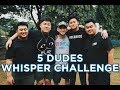THE WHISPER CHALLENGE | 5 DUDES