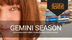 The Gemini Season - with Kyra Oser, Penny Thornton and Jessica Adams