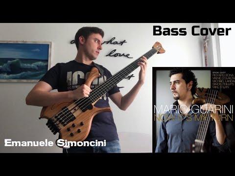 Now It's My Turn  - Mario Guarini (Bass Cover) Emanuele Simoncini - Bass