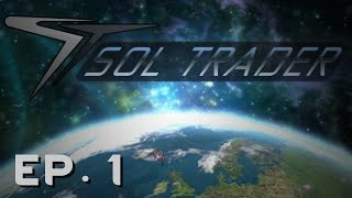 SOL TRADER | Ep 1 | Networking in Space | Let