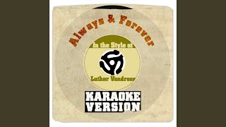 Always & Forever (In the Style of Luther Vandross) (Karaoke Version)