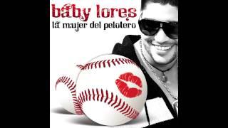 La mujer del pelotero - Baby Lores with lyrics