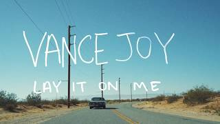 Скачать Vance Joy Lay It On Me Said The Sky Remix Official Lyric Video