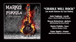 MARKO PUKKILA with LEGENDS (Feat Vinny Appice) - AND THE CRADLE WILL ROCK