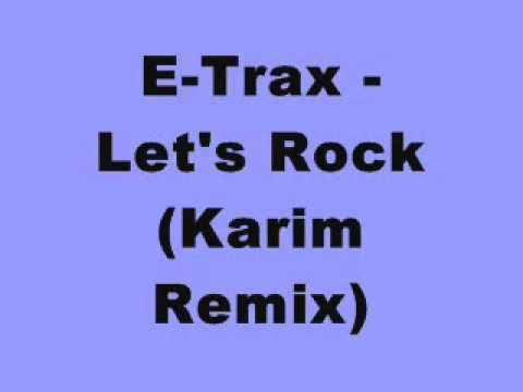 E-Trax - Let's Rock (Karim Remix)
