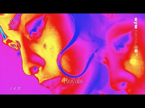ROYALS - Noise (Video Concepto)
