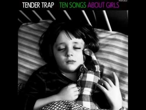 "Tender Trap - ""Ten Songs About Girls"" (2012)"