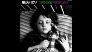 "Tender Trap - ""Ten Songs About Girls"" (2012)"