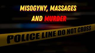 51 Misogyny, Massages and Murder