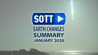 SOTT Earth Changes Summary - January 2020: Extreme Weather, Planetary Upheaval, Meteor Fireballs