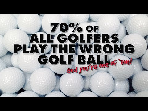 70% of All Golfers Play The Wrong Golf Ball