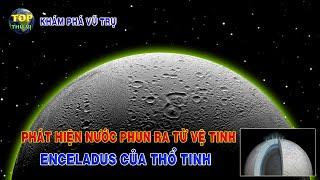 Phát hiện nước phun ra từ vệ tinh Enceladus của Thổ tinh | Khoa học vũ trụ - Top thú vị |