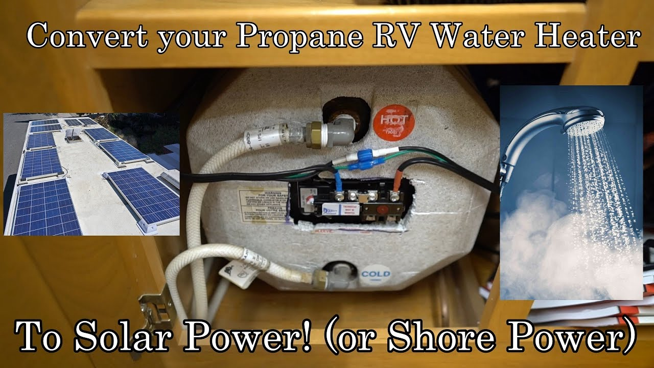 Rv Propane Water Heater Converted To Solar Unlimited Hot Showers Off Grid