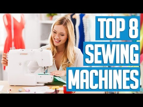 8 Best Sewing Machines 2017