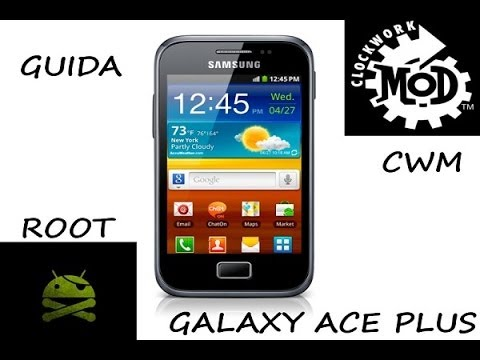 [GUIDA] Root su Samsung Galaxy Ace plus GT-S7500 + CWM Recovery