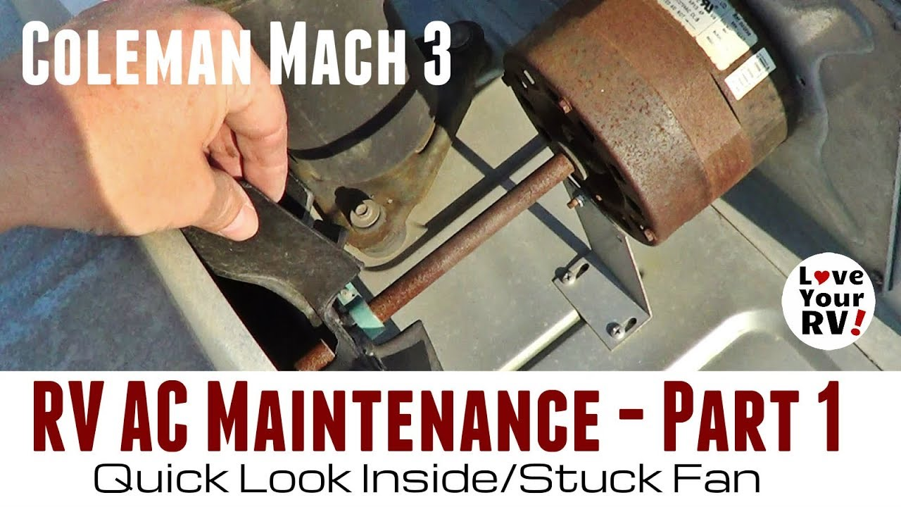 rv ac maintenance part 1 quick look inside and stuck fan youtube