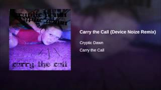 Carry the Call (Device Noize Remix)