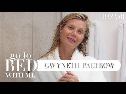 Gwyneth Paltrow's Nighttime Skincare Routine  Go To Bed With Me  Harper's BAZAAR