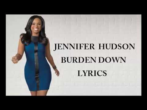 Jennifer Hudson - Burden Down (lyrics)