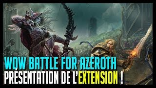 PRÉSENTATION DE LA NOUVELLE EXTENSION - BATTLE FOR AZEROTH - HOOS GAMING