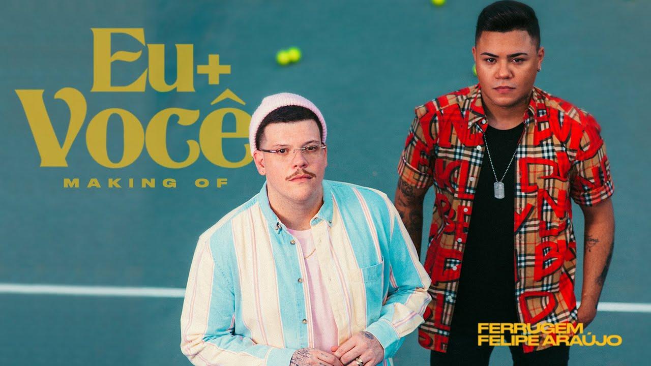 """Making Of """"Eu + Você"""" Ferrugem e Felipe Araújo"""