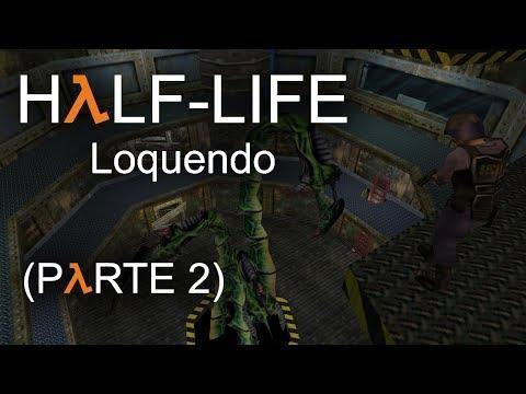 HλLF-LIFE (Loquendo) (Parte 2) - Me C4g4n A Tiros (y También Exploto)