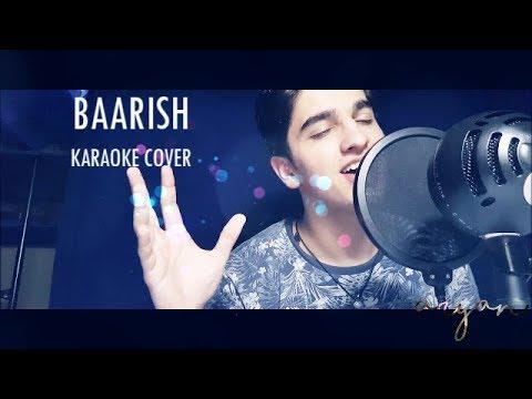 Baarish   Aryan Pushkar   Karaoke Cover