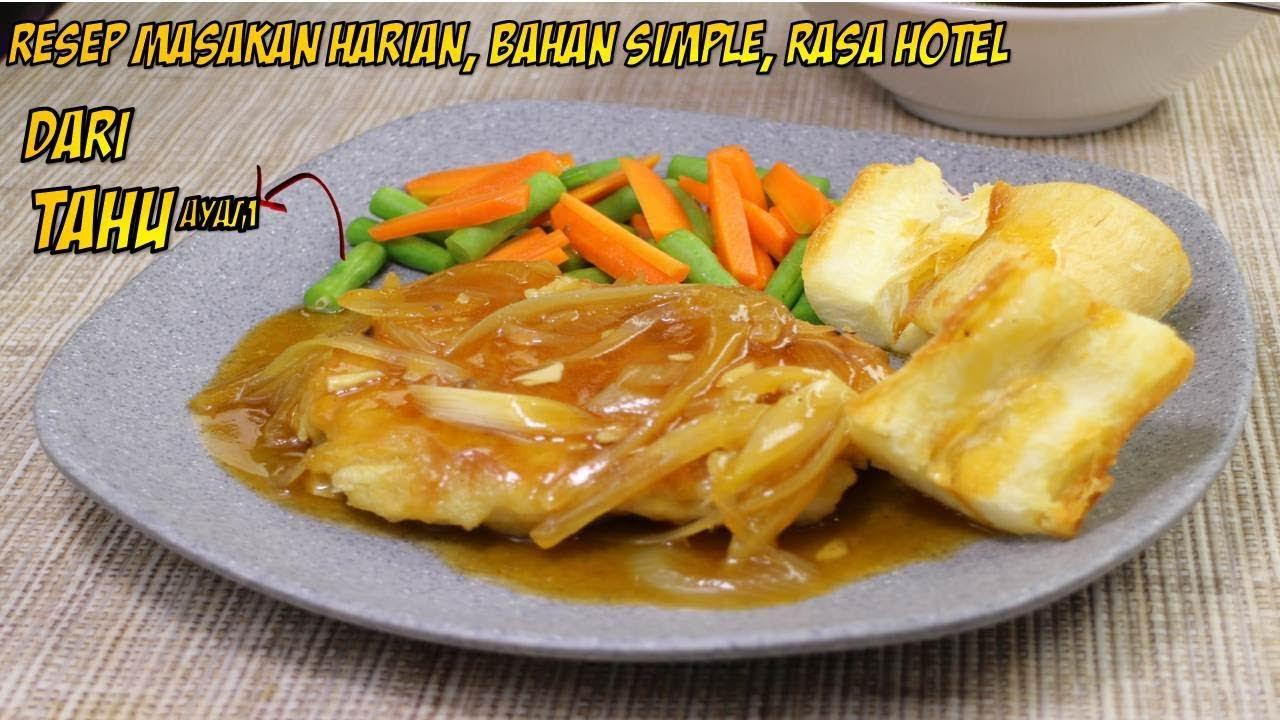 Resep Masakan Harian Irit Ala Hotel Steak Bakso Ayam Tahu Youtube