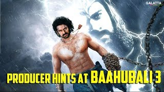 Producer Hints at Baahubali 3