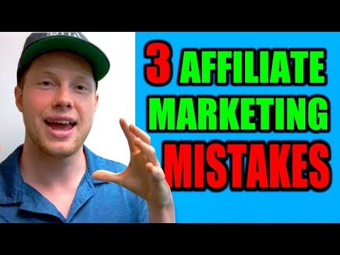 3 MASSIVE MISTAKES Affiliate Marketing Beginners Make Starting Out