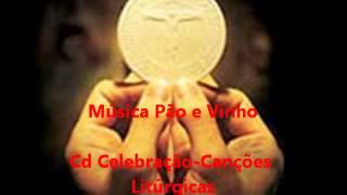 Pão e Vinho - Cd Celebração - Canções Litúrgicas - Ministério Amor e Adoração