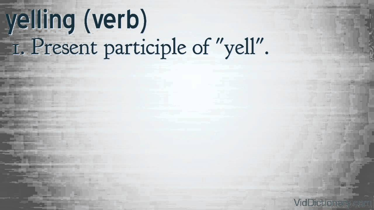 yelling definition