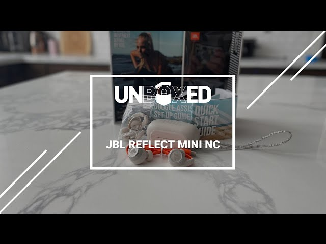 UNBOXED: JBL REFLECT MINI NC