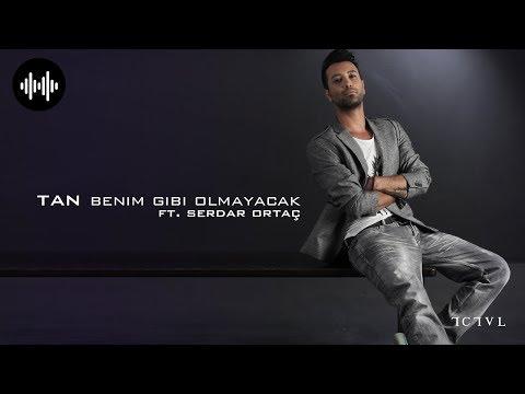 Tan Taşçı ft. Serdar Ortaç - Benim Gibi Olmayacak (Remix II - Official Audio)