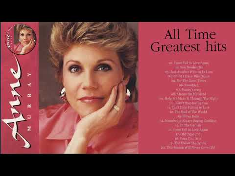 Anne Murray Greatest hits - Best Songs of Anne Murray - Greatest Old Country Love songs of all time