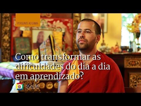 Como transformar as dificuldades do dia a dia em aprendizado? subtitles: PT-ES-EN-NL-FR-IT