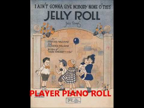 I AIN'T GONNA GIVE NOBODY NONE O' THIS JELLY ROLL