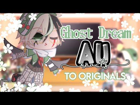 ✨ Ghost Dream AU Reacts to Originals 👀    Read Description !!  