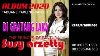 Download lagu SUSY ARZETTY 2020 DI GRAYANG LAKA