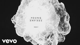 Download Young Empires - Mercy (Audio) MP3 song and Music Video