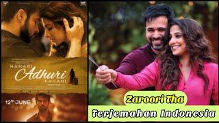 Download Zaroori Tha - Lirik Dan Terjemahan Indonesia | Hamari Adhuri Kahani Movie