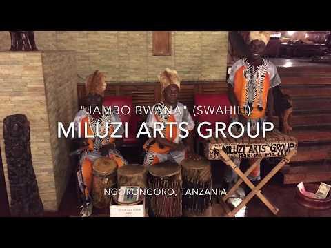 """Miluzi Arts Group """"Jambo Bwana"""" (Tanzania)"""