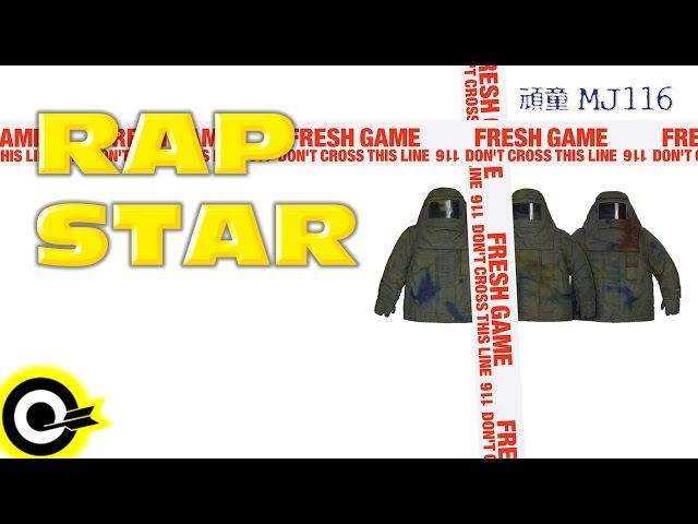 ??MJ116?Rap Star?Official Lyric Video