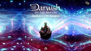 Darwish - Do the Mantra (Painkiller Remix)