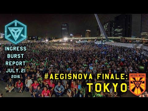 INGRESS BURST REPORT | #AegisNova TOKYO - July 21 2016